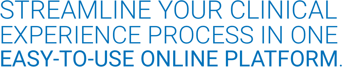 CB Bridges™ Streamline Your Clinical Experience Process in One Easy-to-use online platform.