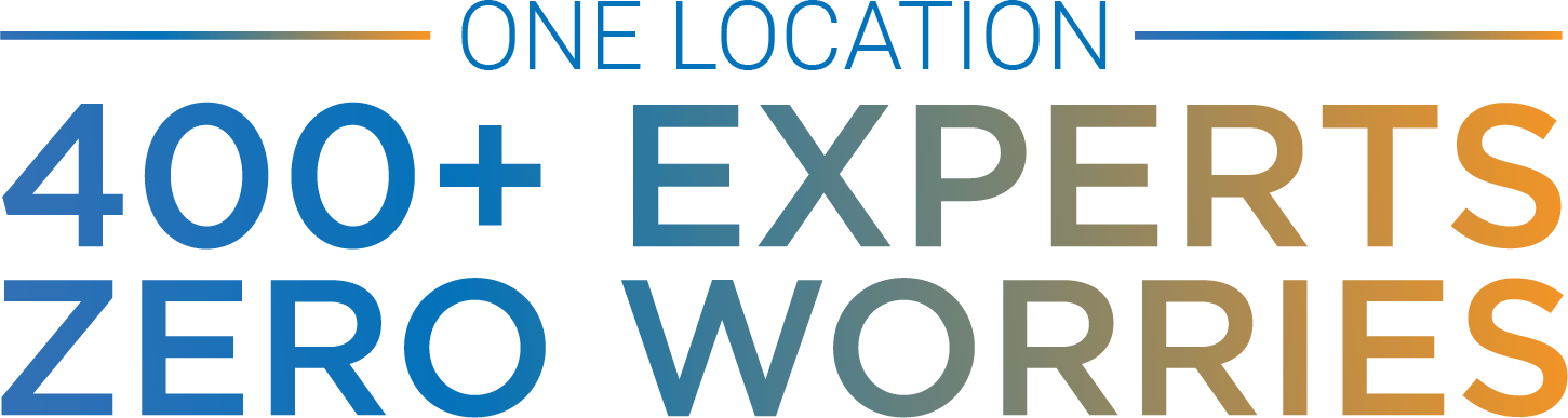 One location 400+ Experts, Zero Worries